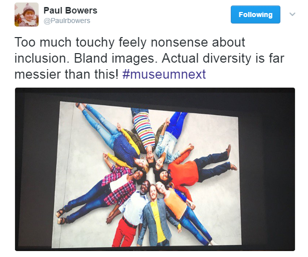 Tweet from Paul Bowers: Too much touchy feely nonsense about inclusion. Bland images. Actual diversity is far messier than this! #museumnext