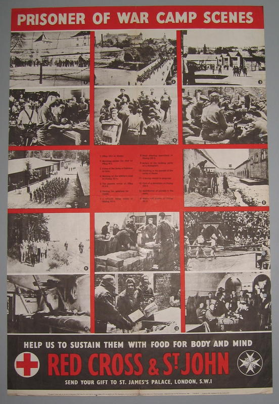 Large poster featuring black and white photographs of prisoners of war: 'Prisoner of War Camp Scenes. Help us to sustain them with food for body and mind. Red Cross & St John. Send Your Gift to St James's Palace, London, SW1.' Production date 1939-1945