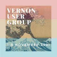 Vernon User Group 1-5 November 2021